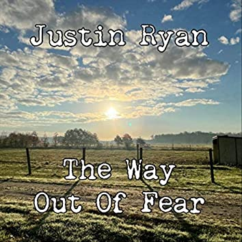 The Way out of Fear