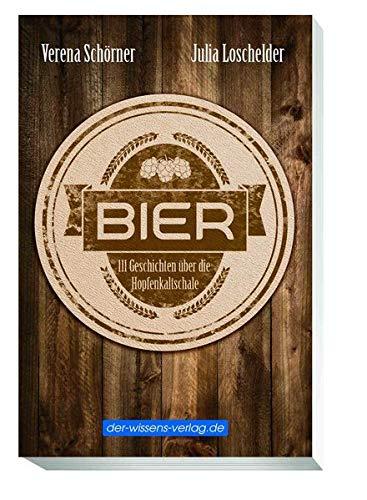 Bier - 111 Geschichten über die Hopfenkaltschale