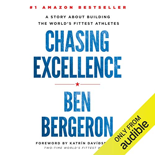 Chasing Excellence: A Story About Building the World's Fittest Athletes audiobook cover art