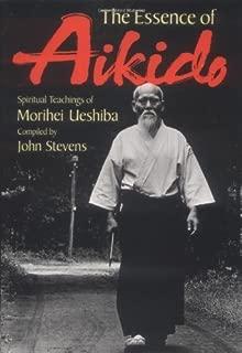 The Essence of Aikido: Spiritual Teachings of Morihei Ueshiba by Morihei Ueshiba (1999-03-15)