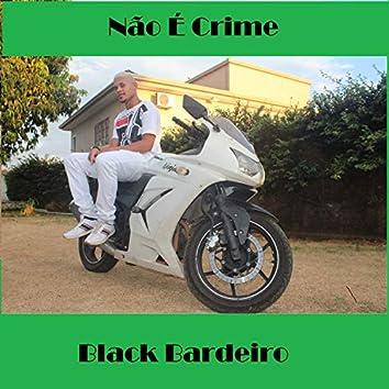Não É Crime