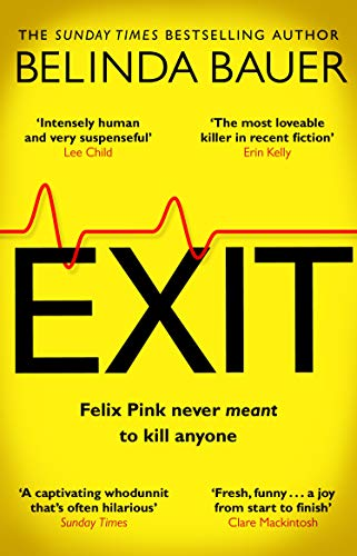 Exit: 'The best crime novel you'll read this year' Clare Mackintosh by [Belinda Bauer]