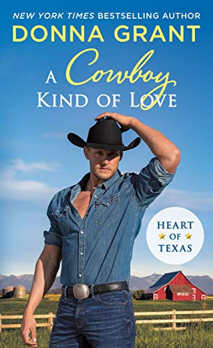 A Cowboy Kind of Love: Heart of Texas by [Donna Grant]