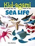 Kid-agami -- Sea Life: Kiragami for Kids: Easy-to-Make Paper Toys (Dover Children's Activity Books)