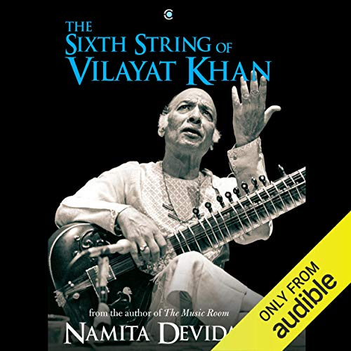 The Sixth String of Vilayat Khan cover art