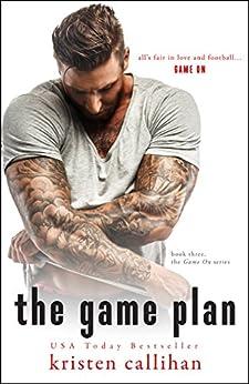 The Game Plan (Game On Series Book 3) by [Kristen Callihan]