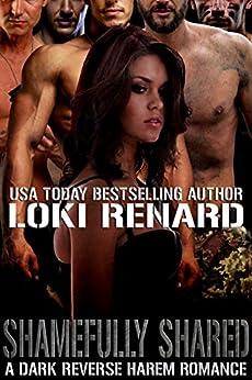 Shamefully Shared: A Dark Reverse Harem Romance by [Loki Renard]