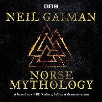 Norse Mythology: A BBC Radio 4 full-cast dramatisation