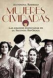 Mujeres olvidadas: Las grandes silenciadas de la República (Historia divulgativa)