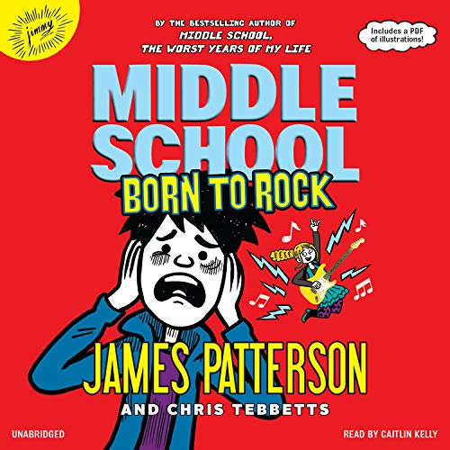 Middle School: Born to Rock Audiobook By James Patterson, Chris Tebbetts, Neil Swaab - illustrator cover art