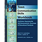 Teen Communication Skills Workbook - Facilitator Reproducible Self-Assessments, Exercises & Educational Handouts (Teen Mental Health and Life Skills Series)