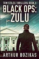 Black Ops - Zulu: Clear Print Edition