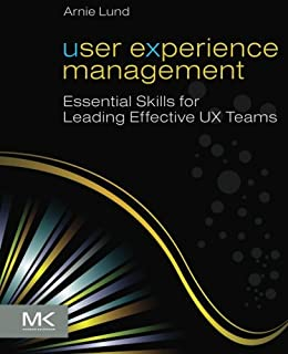 User Experience Management: Essential Skills for Leading Effective UX Teams