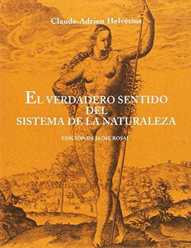 El verdadero sentido del sistema de la naturaleza (El siglo de las luces)