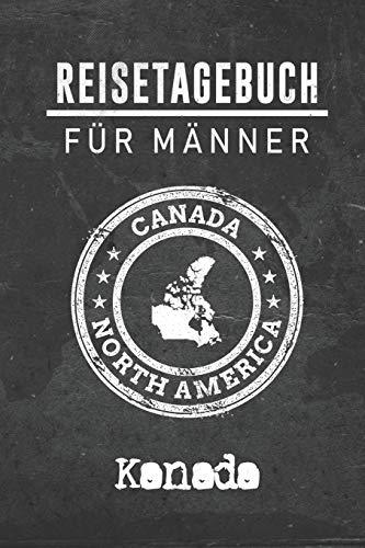 Reisetagebuch für Männer Kanada: 6x9 Reise Journal I Notizbuch mit Checklisten zum Ausfüllen I Perfektes Geschenk für den Trip nach Kanada für jeden Reisenden