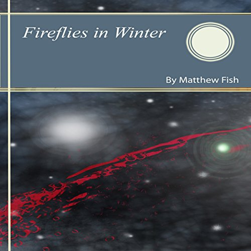 Fireflies in Winter audiobook cover art
