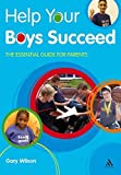 Help Your Boys Succeed: The Essential Guide for Parents (Help Your Child to Succeed)