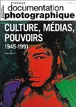 Culture, médias, pouvoirs aux Etats-Unis et en Europe occidentale, 1945-1991 d'Elisa Capdevila
