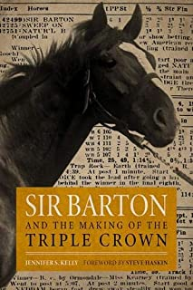 Sir Barton and the Making of the Triple Crown (Horses in History)