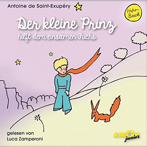 Der kleine Prinz hilft dem einsamen Fuchs audiobook cover art
