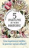 Les cinq parfums de notre histoire par Margerand