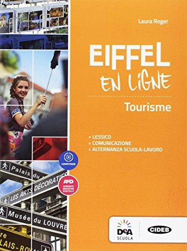 Eiffel en ligne. Fascicolo turismo. Per le Scuole superiori. Con espansione online [Lingua francese]