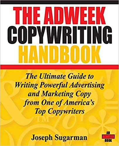[0470051248] [9780470051245] The Adweek Copywriting Handbook: The Ultimate Guide to Writing Powerful Advertising and Marketing Copy from One of America