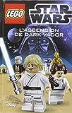 L' ASCENSION DE DARK VADOR (Lego Star Wars : Romans, 2)