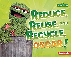 Image: Reduce, Reuse, and Recycle, Oscar! (Go Green with Sesame Street ®) | Kindle Edition | by Mary Lindeen (Author). Publisher: Lerner Publications ™ (January 1, 2020)