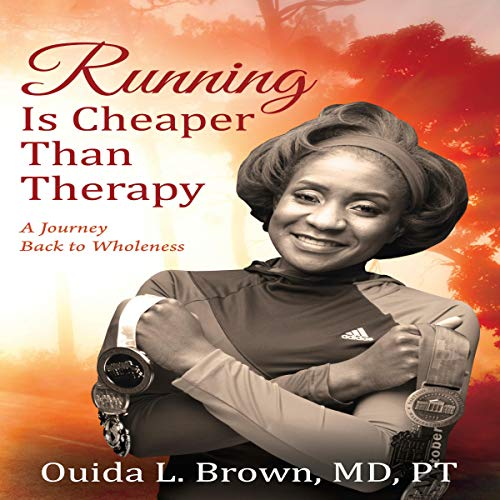 Running Is Cheaper than Therapy Audiobook By Ouida L. Brown MD PT cover art