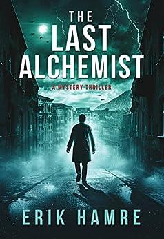 The Last Alchemist by [Erik Hamre]