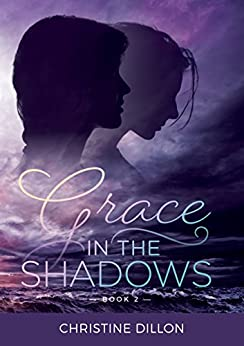 [Christine Dillon]のGrace in the Shadows (English Edition)
