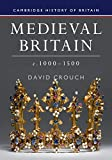 Medieval Britain, c.1000-1500 (Cambridge History of Britain)