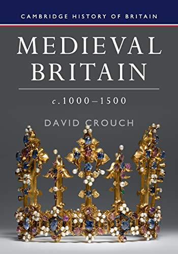 Medieval Britain, c.1000-1500 (Cambridge History of Britain)