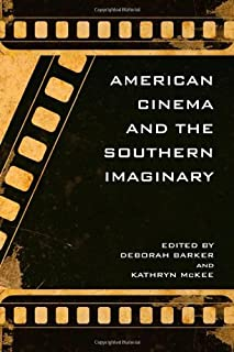 American Cinema and the Southern Imaginary (The New Southern Studies) (The New Southern Studies Ser.)