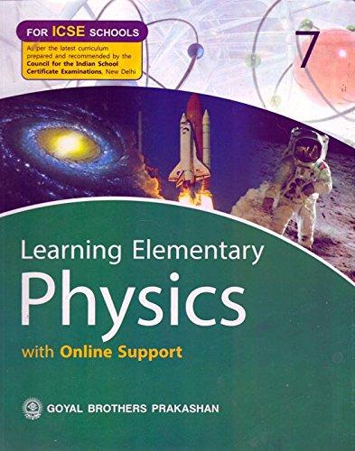 Learning Elementary Physics ICSE Class - 7