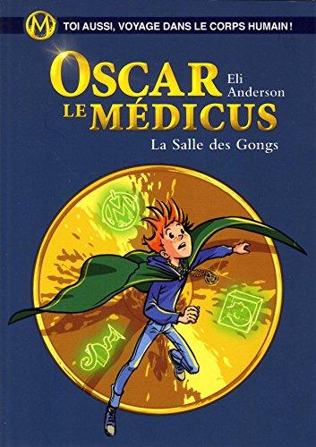 Oscar le Médicus, Tome 7 : La salle des gongs