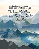 Into the Forest I Go To Lose My Mind And Find My Soul Wall Art Decor Print - 11x14 unframed print