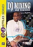 DJ Mixing and Remixing (DJ Styles)