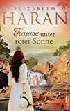 Träume unter roter Sonne: Roman (German Edition)