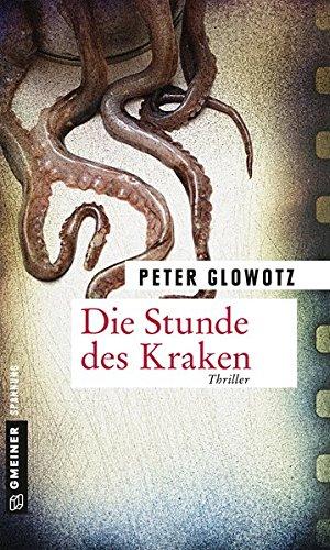 Die Stunde des Kraken: Ein Fall für Lara Gropius (Thriller im GMEINER-Verlag)
