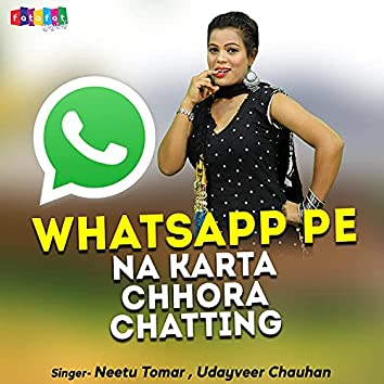 Whatsapp Pe Na Karta Chhora Chatting (Hindi)