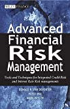 Advanced Financial Risk Management: Tools & Techniques for Integrated Credit Risk and Interest Rate Risk Managements: Tools and Techniques for ... Interest Rate Risk Management (Wiley Finance)