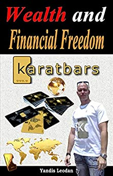 Wealth and Financial Freedom KARATBARS by [Yandis Leodan Lopez Cruz]