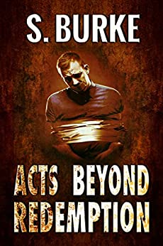 Acts Beyond Redemption (Unintended Consequences Book 1) by [Suzanne Burke]