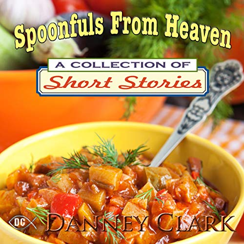 Spoonfuls from Heaven                   By:                                                                                                                                 Danney Clark                               Narrated by:                                                                                                                                 Russ Aaronson                      Length: 7 hrs and 54 mins     Not rated yet     Overall 0.0