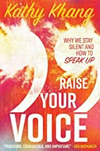 Raise Your Voice: Why We Stay Silent and How to Speak Up
