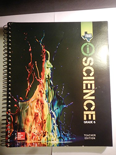 TEKS I-SCIENCE GRADE 6 TEACHERS EDITION (2015) MCGRAW HILL EDUCATION