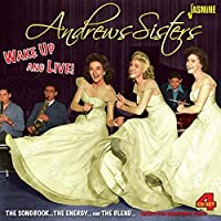 Wake Up And Live! - The Songbook... The Energy... And The Blend [ORIGINAL RECORDINGS REMASTERED] 4CD SET by The Andrews Sisters (2014-07-22)