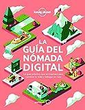 La guía del nómada digital: El manual práctico que te inspirará y te ayudará a cambiar tu vida y a trabajar viajando (Viaje y aventura)